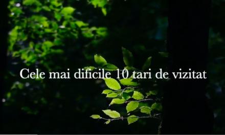 cele mai dificile 10 tari de vizitat (video)